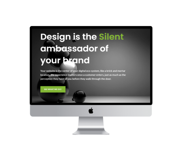 Your website is the center of your digital eco-system, like a brick and mortar location, the experience matters once a customer enters, just as much as the perception they have of you before they walk through the door.